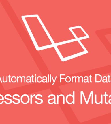 automatically-format-data-laravel-accessors-mutators